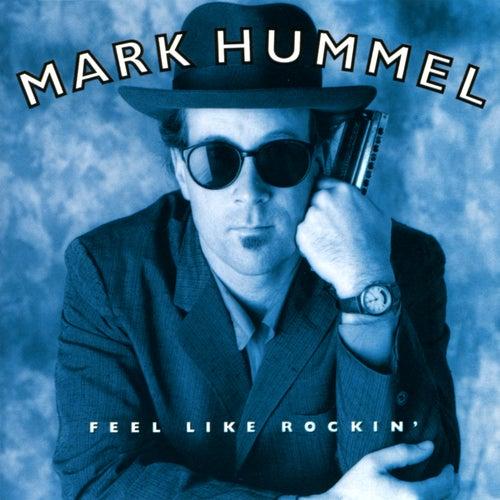 Feel Like Rockin' de Mark Hummel