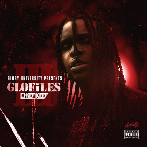 The GloFiles (Pt. 3) von Chief Keef