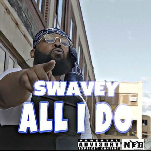 All I Do by Swavey