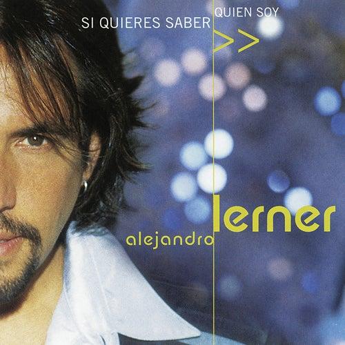 Si Quieres Saber Quien Soy de Alejandro Lerner