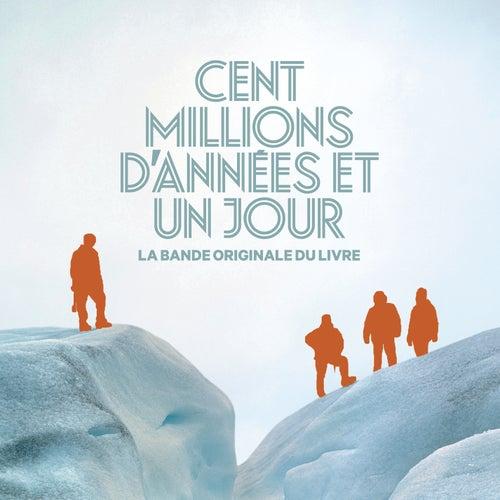 Cent millions d'années et un jour by Les liseuses