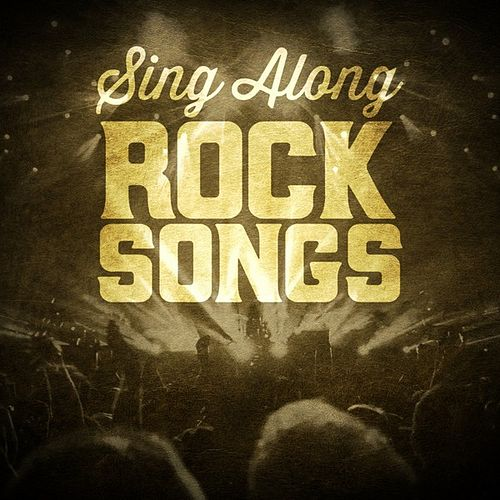 Sing Along Rock Songs by Various Artists