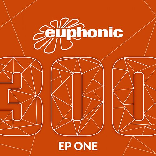 Euphonic 300 - EP One by Kyau & Albert