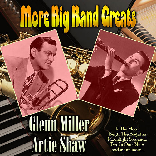 More Big Band Greats by Glenn Miller