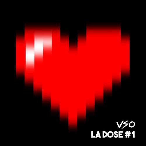 LA DOSE #1 : Flow de l'année by Vso