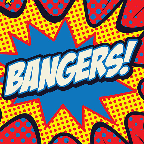 Bangers! by Various Artists