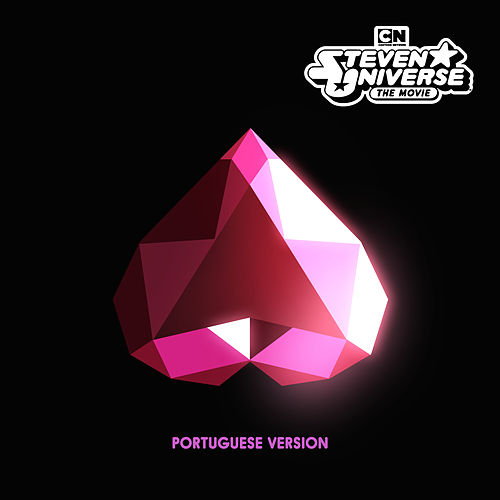 Steven Universe The Movie (Original Soundtrack) (Portuguese Version) by Steven Universe