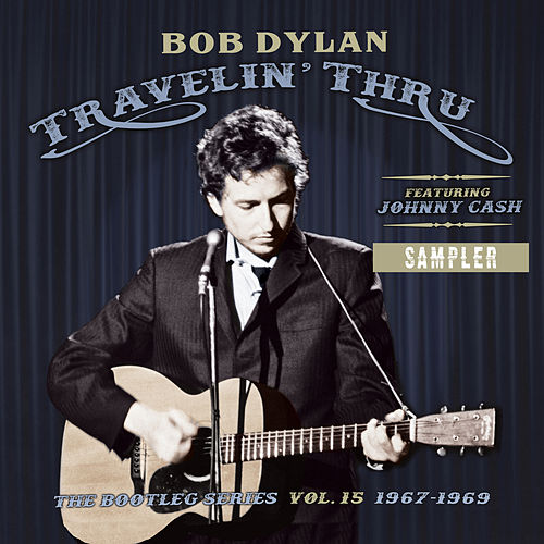 Travelin' Thru, 1967 - 1969: The Bootleg Series, Vol. 15 (Sampler) von Bob Dylan