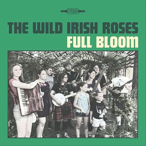 Full Bloom de The Wild Irish Roses