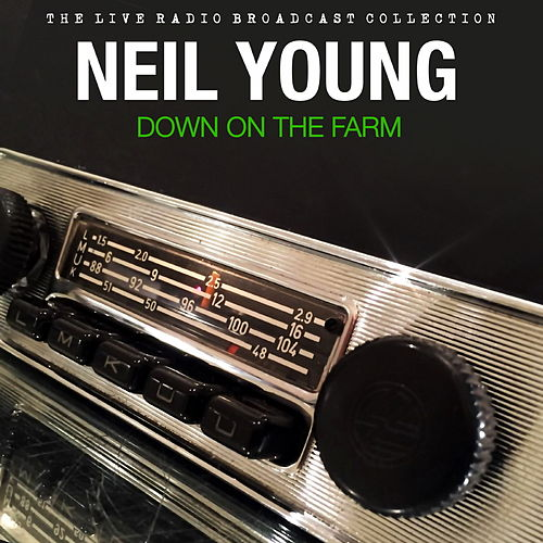 Neil Young - Down On The Farm de Neil Young
