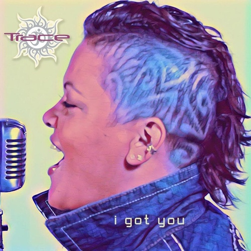 I Got You by Trace