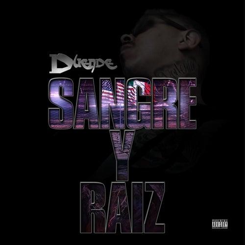 Sangre y Raiz by Duende