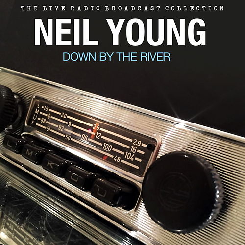 Neil Young - Down By The River de Neil Young
