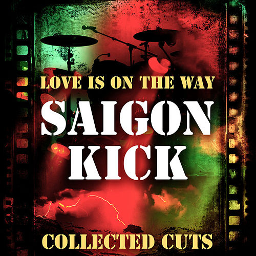 Love Is On the Way Collected Cuts von Saigon Kick