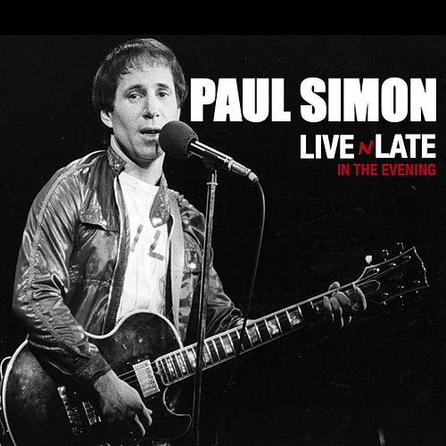 Paul Simon - Live 'N' Late in the Evening de Paul Simon