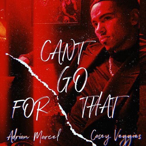 Can't Go For That (Remix) von Adrian Marcel
