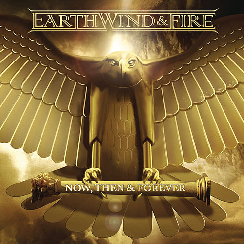 Now, Then & Forever (Expanded Edition) de Earth, Wind & Fire