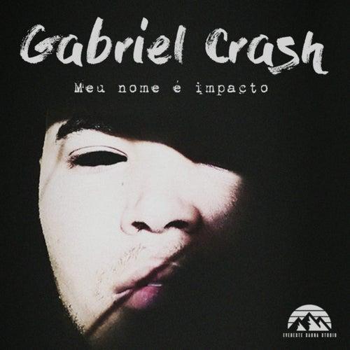 Meu Nome É Impacto de Gabriel Crash