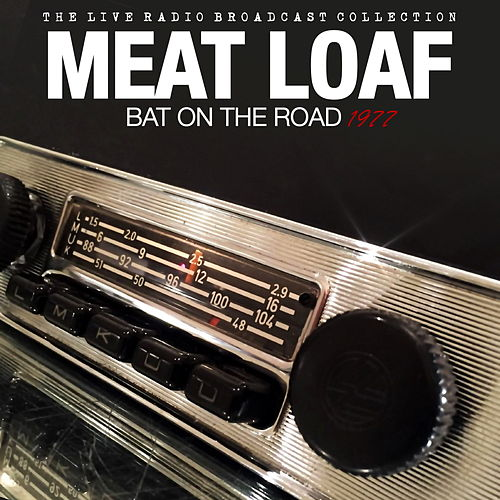 Meat Loaf - Bat On The Road 1977 by Meat Loaf