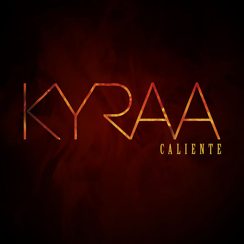 Caliente by Kyraa