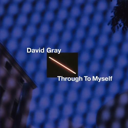 Through to Myself by David Gray