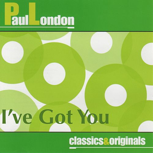 I've Got You by Paul London