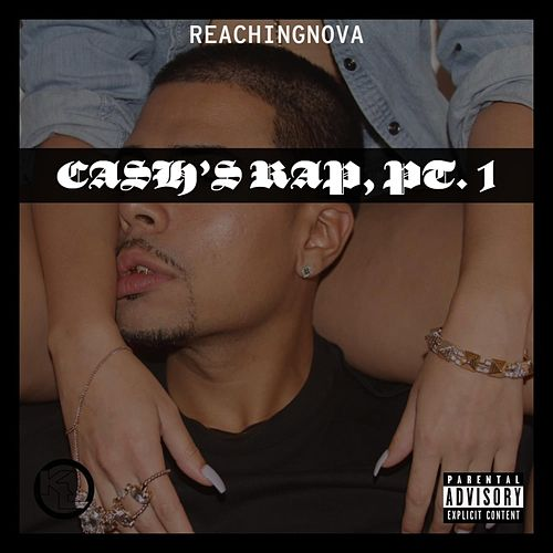 Cash's Rap, Pt. 1 de ReachingNOVA