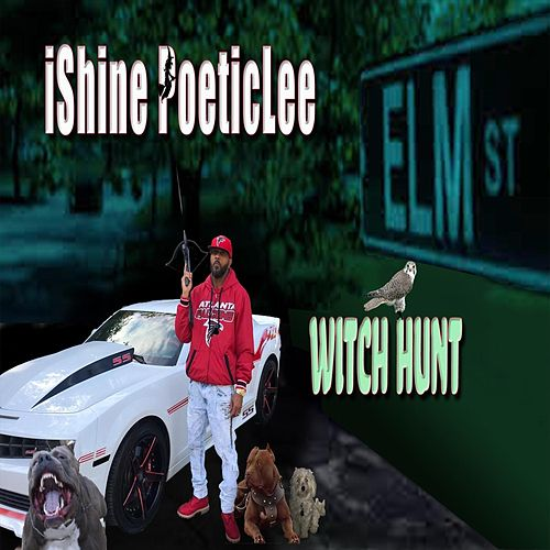 Witch Hunt by IShine Poetic Lee