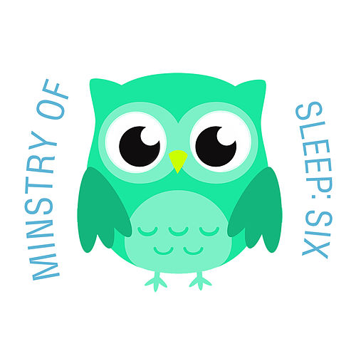 Ministry of Sleep: Six van The Cat and Owl