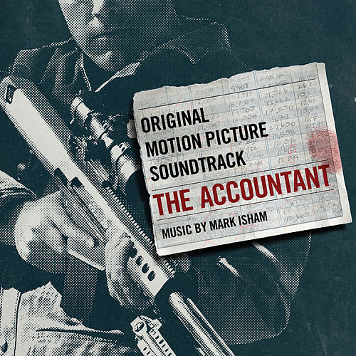 The Accountant (Original Motion Picture Soundtrack) by Mark Isham