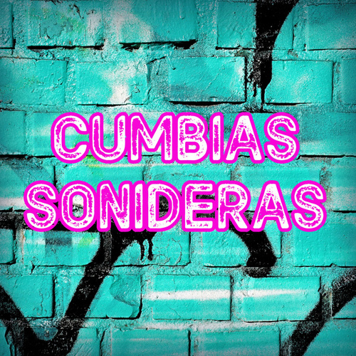 Cumbias Sonideras de Various Artists