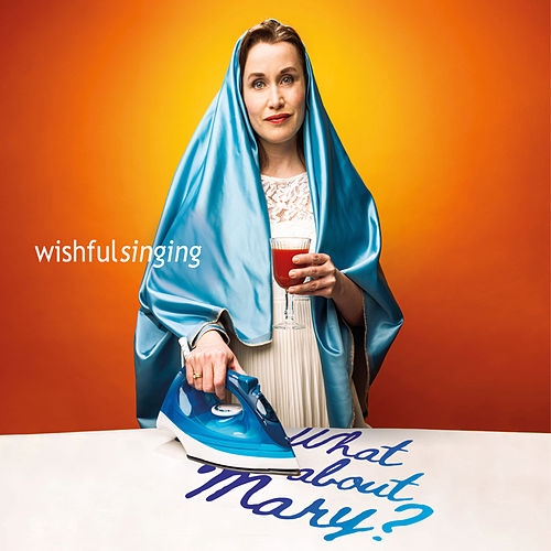 What About Mary? de Wishful Singing