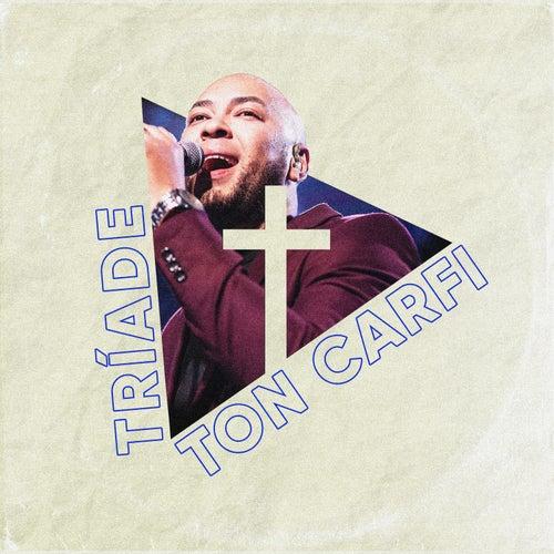 Tríade by Ton Carfi