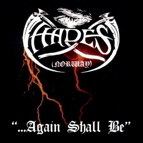 Again Shall Be de Hades