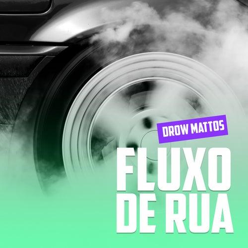 Fluxo de Rua by Drow Mattos