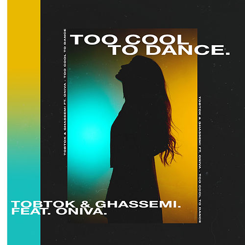 Too Cool To Dance (feat. ONIVA) de Tobtok