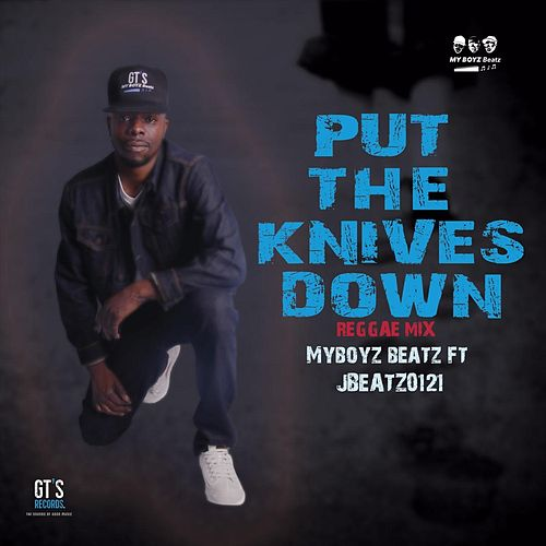 Put the Knifes Down (Reggae Mix) by My Boyz Beatz