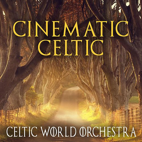 Cinematic Celtic by Celtic World Orchestra