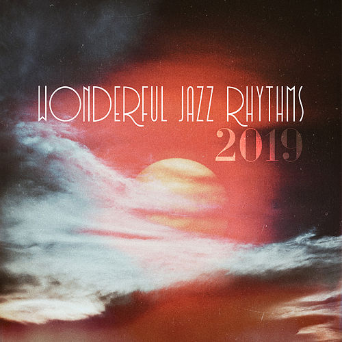 Wonderful Jazz Rhythms 2019 von Gold Lounge