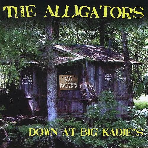 Down At Big Kadie's by Alligators