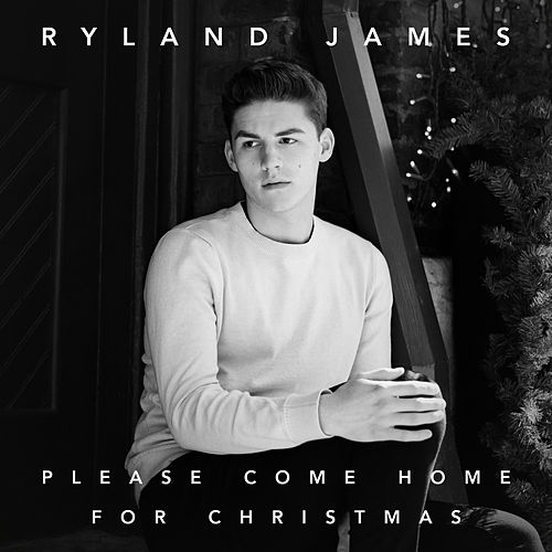 Please Come Home For Christmas by Ryland James