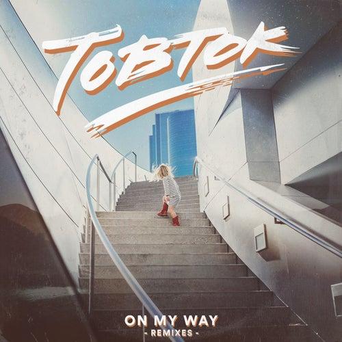 On My Way (Remixes) by Tobtok
