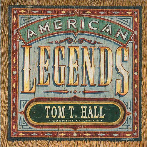 Country Classics: American Legends Tom T. Hall (Expanded Edition) de Tom T. Hall