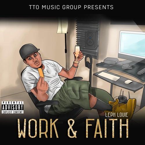Work & Faith by Leph Louie