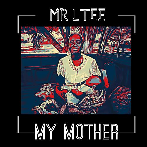 My Mother by MR Ltee
