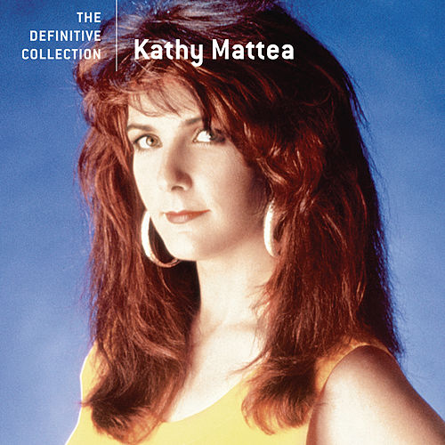 The Definitive Collection by Kathy Mattea