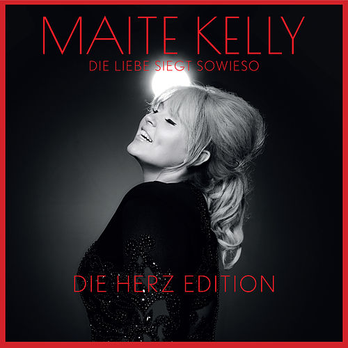 Die Liebe siegt sowieso (Die Herz Edition) von Maite Kelly