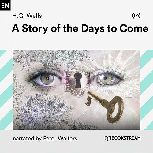 A Story of the Days to Come von Bookstream Audiobooks