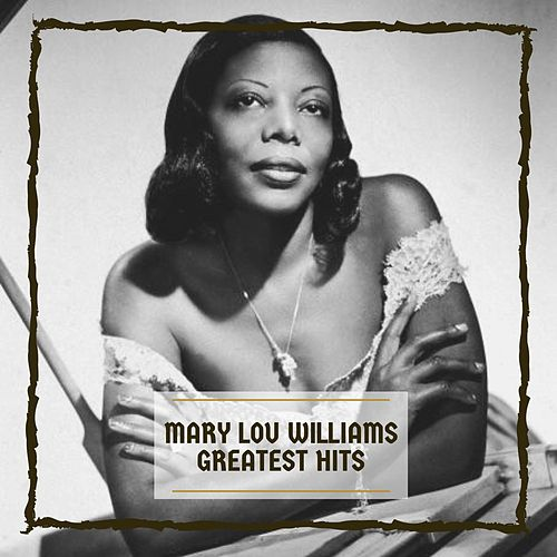 Greatest Hits von Mary Lou Williams