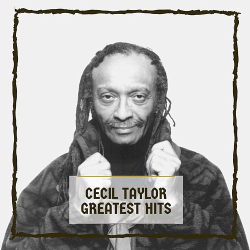 Greatest Hits von Cecil Taylor
